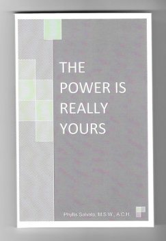 The Power Is Really Yours, Phyllis Salvato M.S. W.A. C.H.