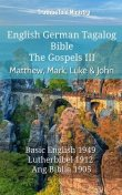English German Tagalog Bible – The Gospels – Matthew, Mark, Luke & John, Truthbetold Ministry