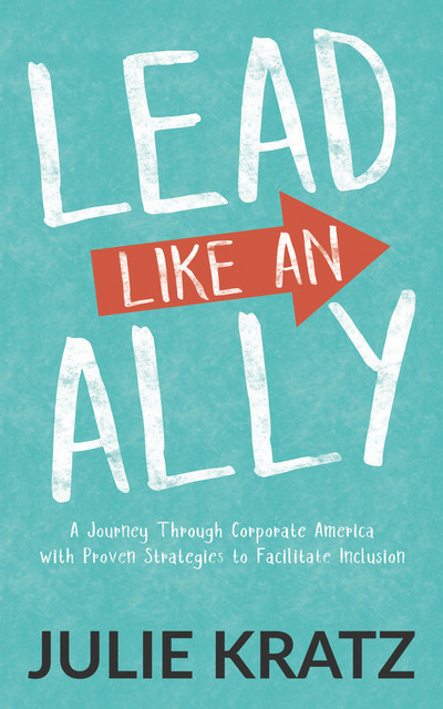 Lead Like an Ally, Julie Kratz