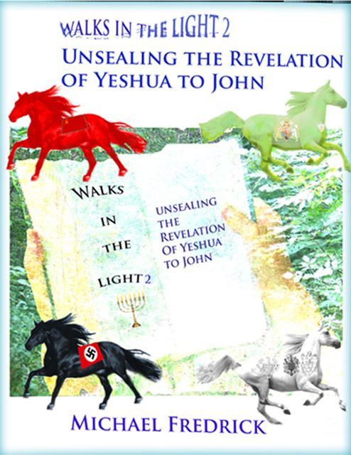 Unsealing the Revelation of Yeshua to John, Michael Fredrick