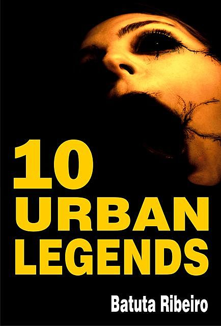 10 Urban Legends, Batuta Ribeiro