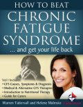 How to Beat Chronic Fatigue Syndrome and Get Your Life Back!, Helene Malmsio, Warren Tattersall