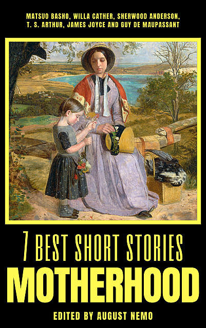7 best short stories - Work, Anton Chekhov, James Joyce, O.Henry, Gustave Flaubert, Willa Cather, George Gissing, Sherwood Anderson, August Nemo