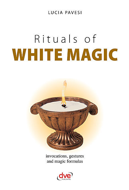 Rituals of white magic, Lucia Pavesi