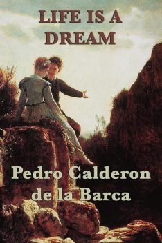 Life Is a Dream, Pedro Calderón de la Barca