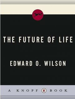 The Future of Life, Edward, Wilson