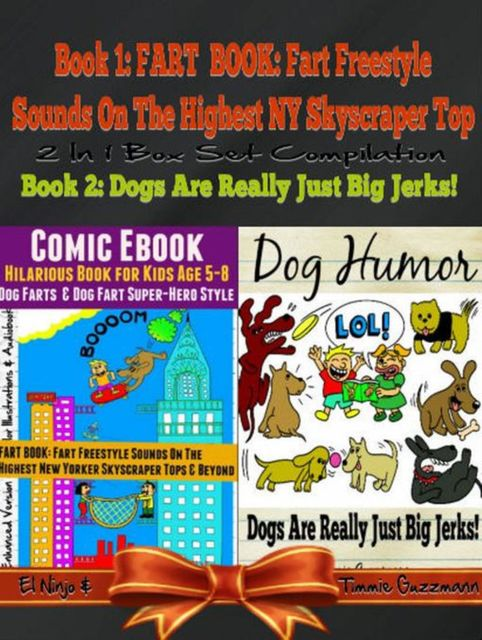 Comic Ebook: Hilarious Book For Kids Age 5–8 – Dog Farts & Dog Fart Super-Hero Style – Dog Humor Books, El Ninjo