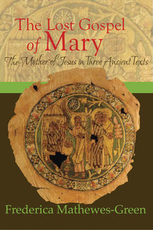 The Lost Gospel of Mary, Frederica Mathewes-Green
