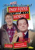 More Wit and Wisdom of Only Fools and Horses, Dan Sullivan, Nicholas Lyndhurst