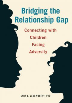 Bridging the Relationship Gap, Sara E. Langworthy