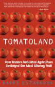 Tomatoland, Barry Estabrook