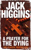 A Prayer for the Dying, Jack Higgins
