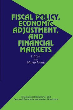 Fiscal Policy, Economic Adjustment, and Financial Markets, International Montary Fund