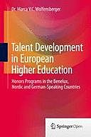 Talent Development in European Higher Education: Honors Programs in the Benelux, Nordic and German-Speaking Countries, Marca V.C. Wolfensberger