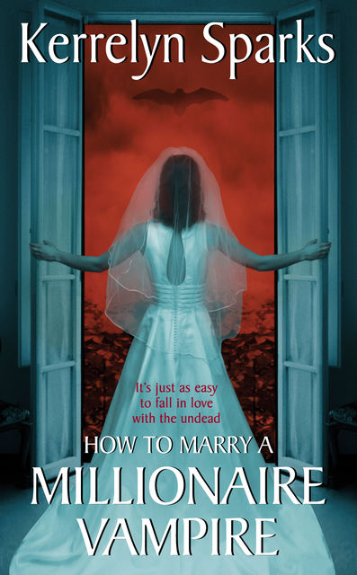 How to Marry a Millionaire Vampire, Kerrelyn Sparks