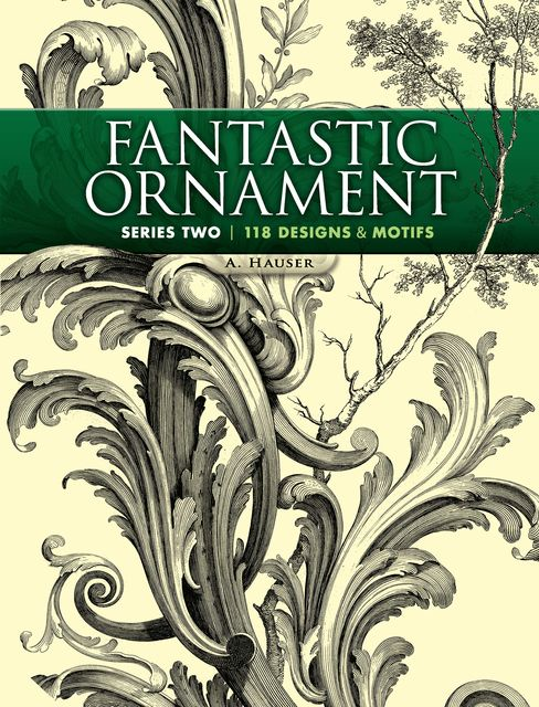 Fantastic Ornament, Series Two, A.Hauser