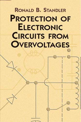 Protection of Electronic Circuits from Overvoltages, Ronald B.Standler