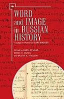 Word and Image in Russian History, Valerie Kivelson, Daniel H. Kaiser, Maria Di Salvo