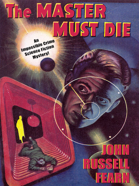 Adam Quirk #1: The Master Must Die, John Russell Fearn
