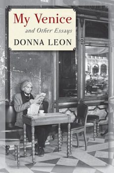 My Venice and Other Essays, Donna Leon