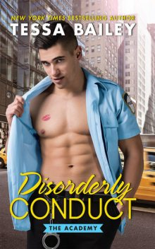 Disorderly Conduct, Tessa Bailey
