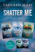 Shatter Me Complete Collection, Tahereh Mafi