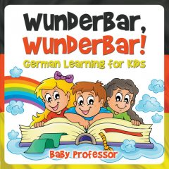 Wunderbar, Wunderbar! | German Learning for Kids, Baby