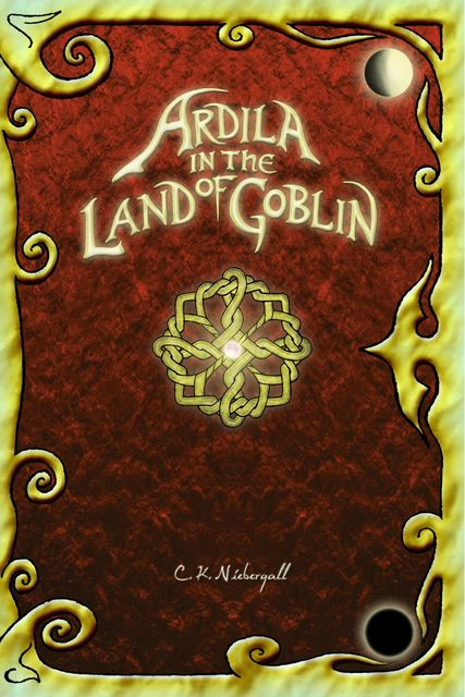 Ardila in the Land of Goblin, Christopher Kent Niebergall