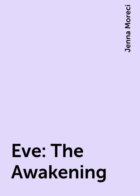 Eve: The Awakening, Jenna Moreci
