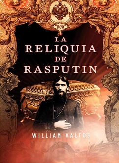 La Reliquia De Rasputín, William M. Valtos