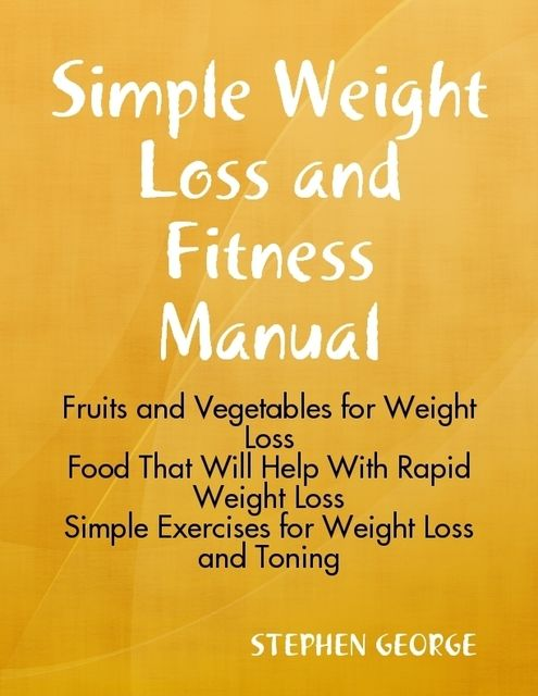 Simple Weight Loss and Fitness Manual, Stephen George