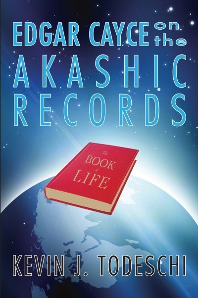 Edgar Cayce on the Akashic Records, Kevin J.Todeschi