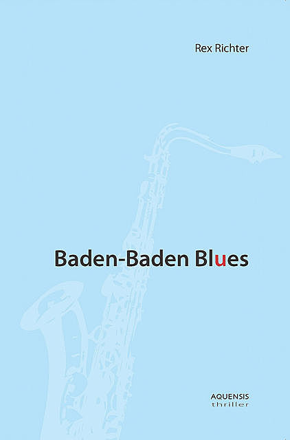 Baden-Baden Blues, Rex Richter