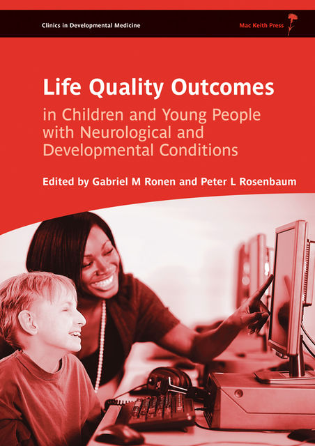Life Quality Outcomes in Children and Young People with Neurological and Developmental Conditions, Hilary M.Hart