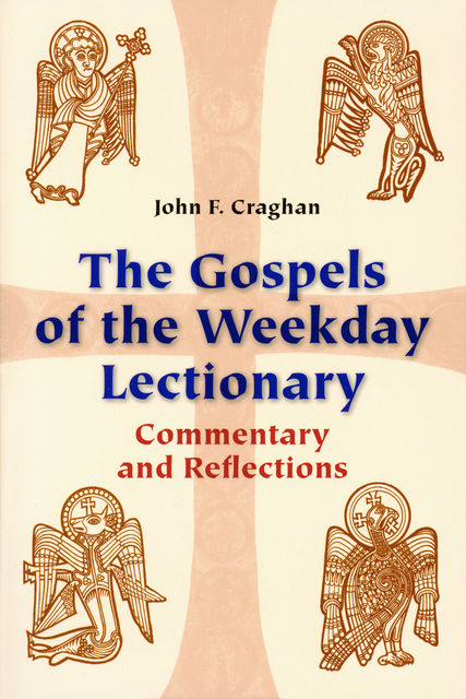 The Gospels of the Weekday Lectionary, John F.Craghan