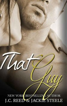That Guy (An Indecent Proposal Book 1), Reed, J.C., Jackie, Steele