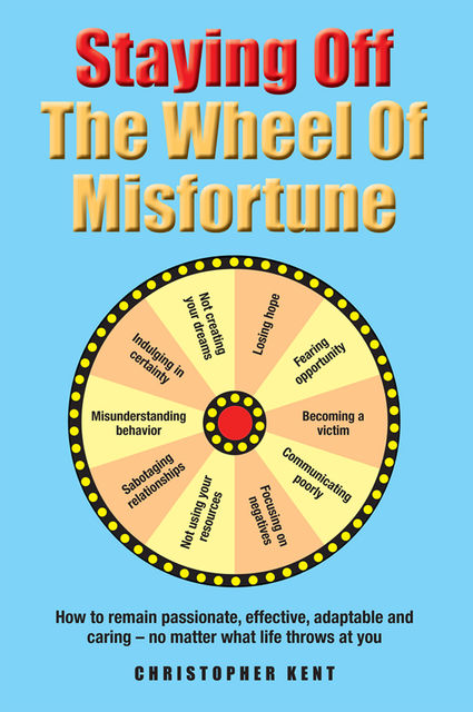 Staying Off the Wheel of Misfortune, Christopher Kent