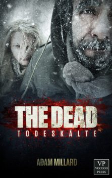 The Dead 2: Todeskälte, Adam Millard