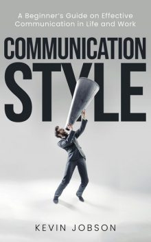 Communication Style, Kevin Jobson