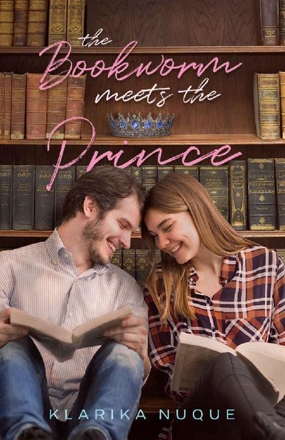 The Bookworm Meets The Prince: A Young Adult Romance, Klarika Nuque