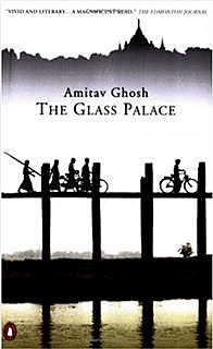The Glass Palace, Amitav Ghosh