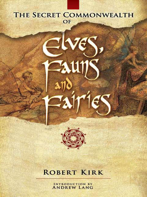 The Secret Commonwealth of Elves, Fauns and Fairies, Robert Kirk