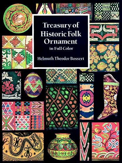 Treasury of Historic Folk Ornament in Full Color, Helmuth Theodor Bossert