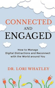 Connected and Engaged, Lori Whatley
