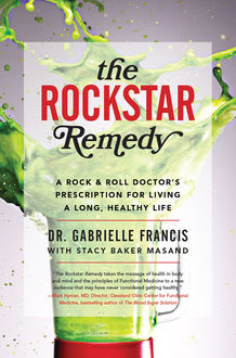 The Rockstar Remedy, Gabrielle Francis, Stacy Baker