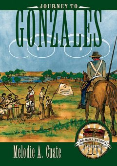 Journey to Gonzales, Melodie A. Cuate