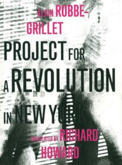 Project for a Revolution in New York, Alain Robbe-Grillet