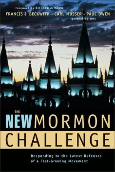 The New Mormon Challenge, Paul Owen, Carl Mosser, Francis J. Beckwith