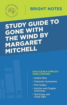 Study Guide to Gone with the Wind by Margaret Mitchell, Intelligent Education