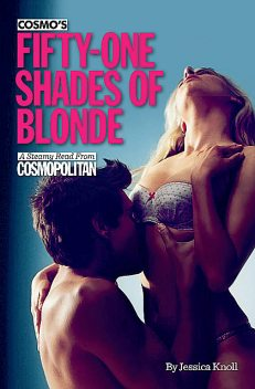 Cosmo's Fifty-One Shades of Blonde, Jessica Knoll